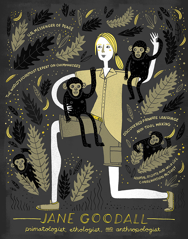 Women in Science: Jane Goodall by Rachel  Ignotofsky Image credits by Rachel Ignotofsky